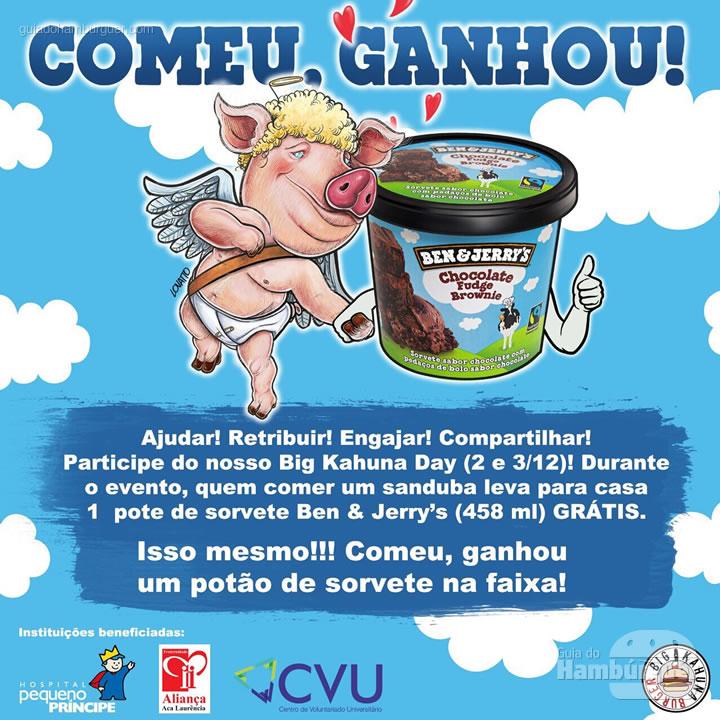 Ganhe um pote de sorvete - Big Kahuna Day: faça o bem!